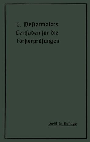 Westermeiers Leitfaden für die Försterprüfungen von Müller,  H