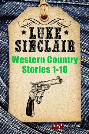 Western Country Stories, Band 1 bis 10 von Sinclair,  Luke