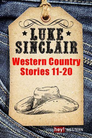 Western Country Stories, Band 11 bis 20 von Sinclair,  Luke