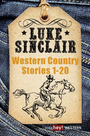 Western Country Stories, Großer Sammelband 1 bis 20 von Sinclair,  Luke