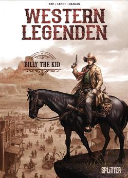 Western Legenden: Billy the Kid von Bec,  Christophe, Leoni,  Lucio, Negrin,  Emanuela