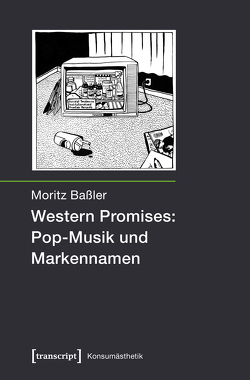 Western Promises: Pop-Musik und Markennamen von Baßler,  Moritz