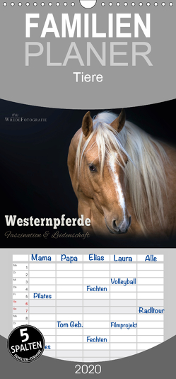 Westernpferde – Faszination und Leidenschaft – Familienplaner hoch (Wandkalender 2020 , 21 cm x 45 cm, hoch) von Wrede,  Martina