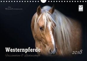 Westernpferde – Faszination und Leidenschaft (Wandkalender 2018 DIN A4 quer) von Wrede,  Martina