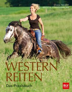 Westernreiten von Frevert,  Sylvia, Tönsfeuerborn,  Brigitte