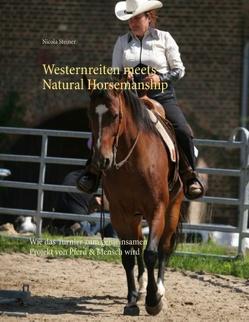 Westernreiten meets Natural Horsemanship von Steiner,  Nicola