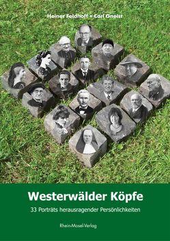 Westerwälder Köpfe von Feldhoff,  Heiner, Gneist,  Carl