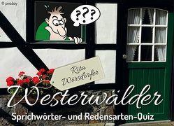 Westerwälder Sprichwörter- und Redensarten-Quiz von Wörsdörfer,  Rita