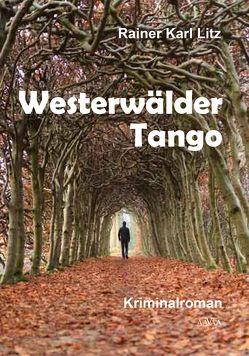 Westerwälder Tango von Litz,  Rainer Karl