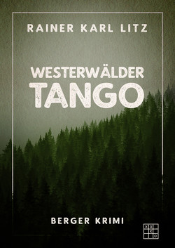 Westerwälder Tango von Litz,  Reiner Karl