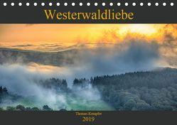 Westerwaldliebe (Tischkalender 2019 DIN A5 quer)