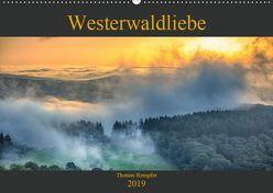 Westerwaldliebe (Wandkalender 2019 DIN A2 quer) von Kempfer,  Thomas