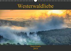 Westerwaldliebe (Wandkalender 2019 DIN A3 quer) von Kempfer,  Thomas