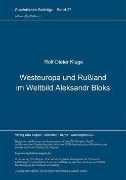 Westeuropa und Rußland im Weltbild Aleksandr Bloks von Kluge,  Rolf-Dieter