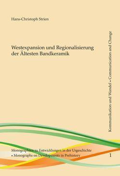 Westexpansion und Regionalisierung der Ältesten Bandkeramik von Gehlen,  Birgit, Schön,  Werner, Strien,  Hans-Christoph