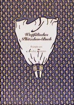Westfälisches Plätzchenbuch von Bockholt,  Werner, Schulte-Huxel,  Elisabeth