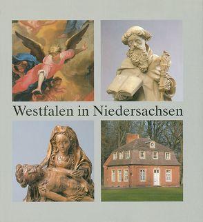 Westfalen in Niedersachsen von Damberg,  Norbert, Dethlefs,  Gerd, Galen,  Hans, Karrenbrock,  Reinhard, Kube,  Stephan, Kuropka,  Joachim, Mecklenbrauck,  Petra, Ottenjann,  Helmut