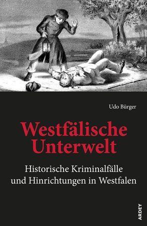 Westfälische Unterwelt von Bürger,  Udo