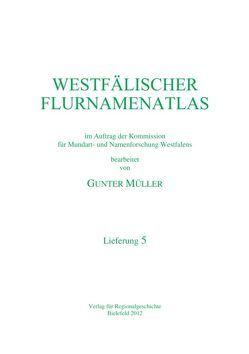 Westfälischer Flurnamenatlas. Lieferung 1-5 / Westfälischer Flurnamenatlas von Müller,  Günter