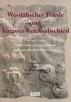 Westfälischer Friede und Jüngster Reichsabschied von Lütz,  Dietmar