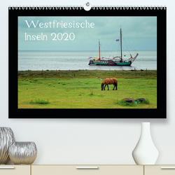Westfriesische Inseln 2020 (Premium, hochwertiger DIN A2 Wandkalender 2020, Kunstdruck in Hochglanz) von Just,  Gerald