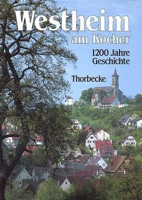 Westheim am Kocher – 1200 Jahre Geschichte von Bazlen,  Gottfried