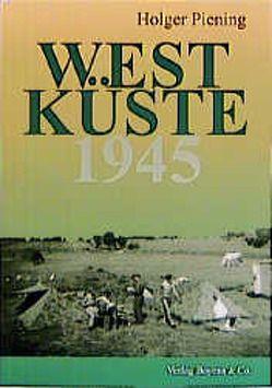 Westküste 1945 von Piening,  Holger