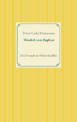 Westlich vom Euphrat von Doussemer,  Doris Carla