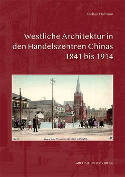 Westliche Architektur in den Handelszentren Chinas von Hofmann,  Michael
