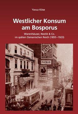 Westlicher Konsum am Bosporus von Köse,  Yavuz