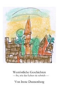 Westöstliche Geschichten von Dannenberg,  Irene