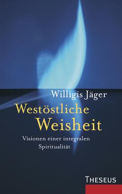 Westöstliche Weisheit von Jäger,  Willigis=, Shepherd-Kobel,  Katharina