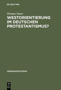 Westorientierung im deutschen Protestantismus? von Sauer,  Thomas