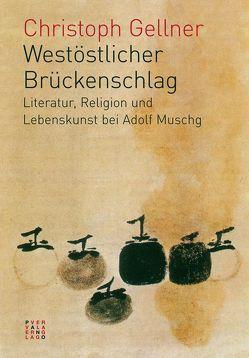 Westöstlicher Brückenschlag von Gellner,  Christoph