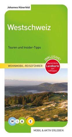 Westschweiz von Bölle,  Diana, Hünerfeld,  Johannes
