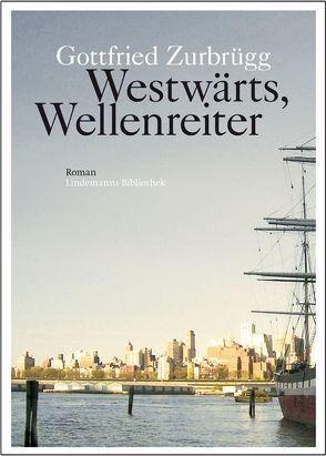 Westwärts, Wellenreiter von Lindemann,  Thomas, Zurbrügg,  Gottfried