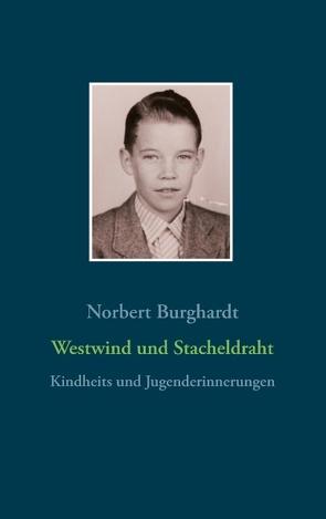 Westwind und Stacheldraht von Burghardt,  Norbert