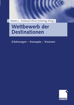 Wettbewerb der Destinationen von Fontanari,  Martin L., Scherhag,  Knut