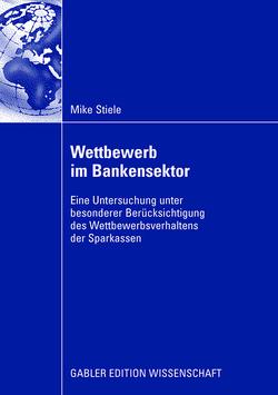Wettbewerb im Bankensektor von Gischer,  Prof. Dr. Horst, Stiele,  Mike