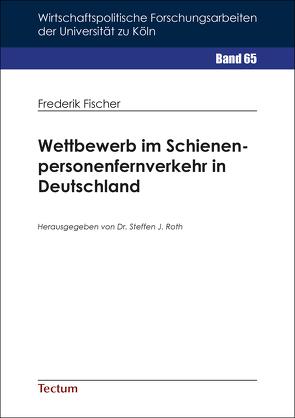 Wettbewerb im Schienenpersonenfernverkehr in Deutschland von Fischer,  Frederik