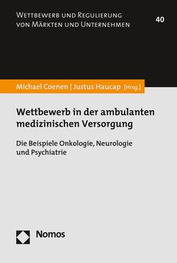 Wettbewerb in der ambulanten medizinischen Versorgung von Coenen,  Michael, Haucap,  Justus