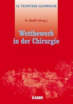 Wettbewerb in der Chirurgie von Wolff,  Helmut