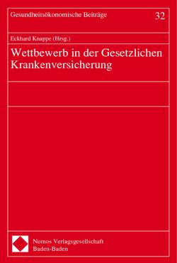 Wettbewerb in der Gesetzlichen Krankenversicherung von Knappe,  Eckhard