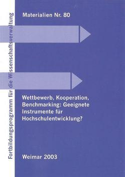 Wettbewerb, Kooperation, Benchmarking, geeignete Instrumente für Hochschulentwicklung von Benz,  Winfried, Lange,  Josef, Schedler,  Kuno