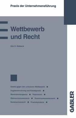 Wettbewerb und Recht von Dobbeck,  Otto D.