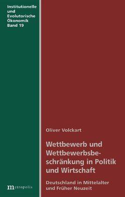 Wettbewerb und Wettbewerbsbeschränkung in Politik und Wirtschaft von Volckart,  Oliver