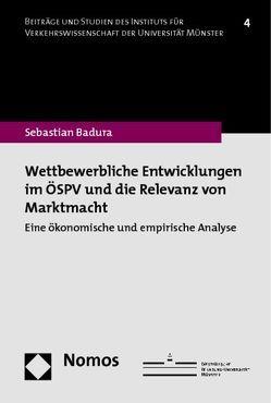 Wettbewerbliche Entwicklungen im ÖSPV und die Relevanz von Marktmacht von Badura,  Sebastian