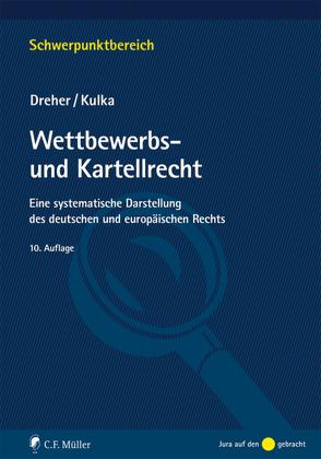 Wettbewerbs- und Kartellrecht von Dreher,  Meinrad, Kulka,  Michael