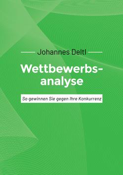 Wettbewerbsanalyse von Deltl,  Johannes