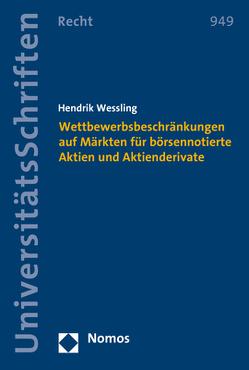 Wettbewerbsbeschränkungen auf Märkten für börsennotierte Aktien und Aktienderivate von Wessling,  Hendrik